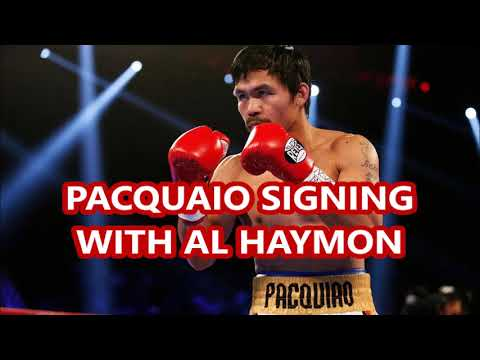 MANNY PACQUAIO IS ON THE VERGE OF SIGNING WITH AL HAYMON