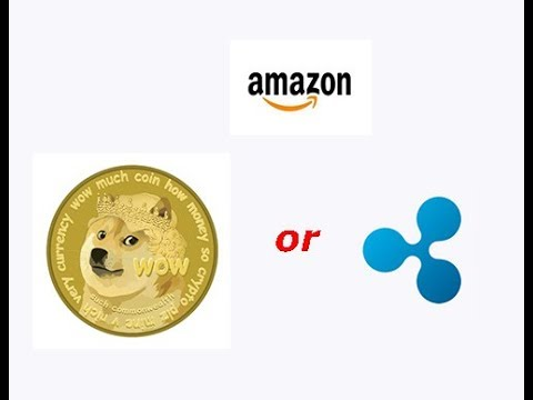 XRP, is it the right coin for Amazon or is DOGE better?