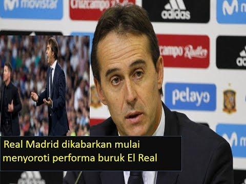 Real Madrid Mulai Terpuruk, Direksi Real Madrid Soroti Julen Lopetegui,Ada Apa?