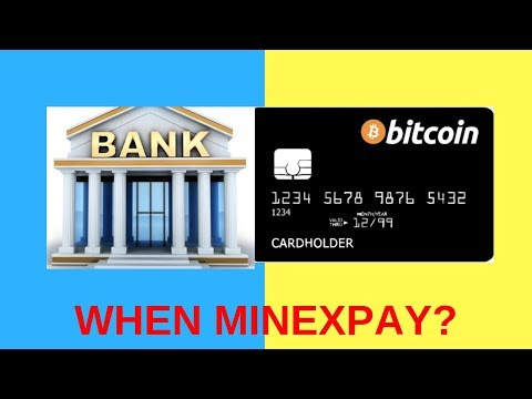 WHEN CRYPTOCURRENCY PAYMENT CARD? Minexpay Roadmap & Bank Partnership