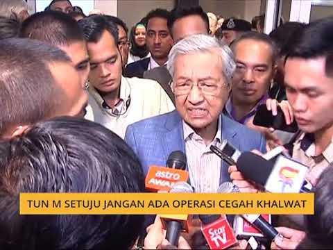 Tun M setuju jangan ada operasi cegah khalwat
