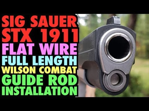 Wilson Combat Full-Length  Flat-Wire Guide Rod Installation (SIG Sauer STX 1911)