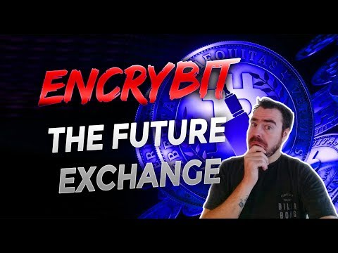 Encrybit – The Next Generation Cryptocurrency Exchange?
