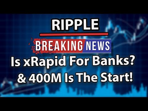 Ripple XRP is xRapid Going For Banks? & 400m Yale Fund Is Just The Start!