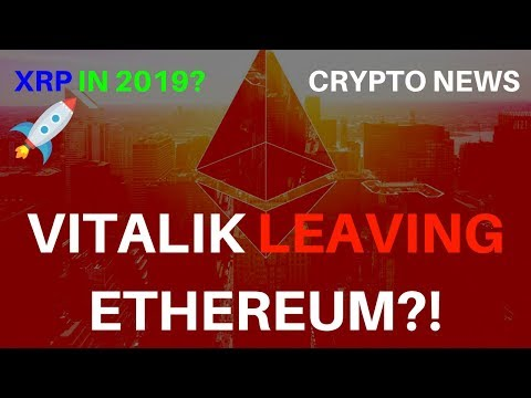 XRP in 2019! Vitalik Leaving ETH? – Today's Crypto News