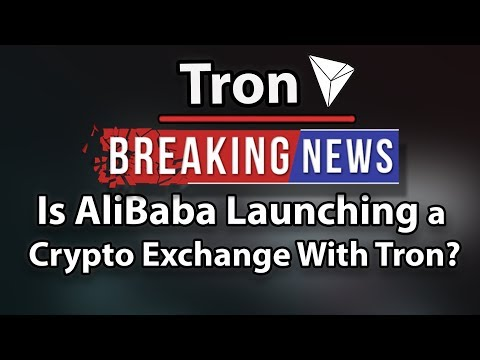 Tron (TRX) Is Alibaba Launching a Crypto Exchange With Tron?!