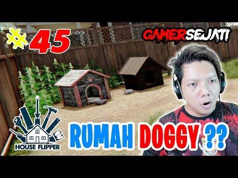 House Flipper | ADA RUMAH DOGGY Di HOUSE FLiPPER ??? 😍