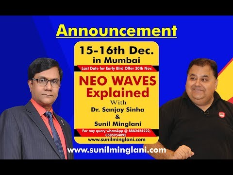 Announcements : NEO Waves Explained Program MUMBAI ( DEC 2018) | www.sunilminglani.com