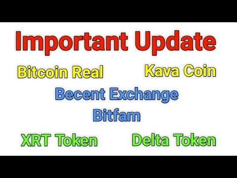 Very Important Updates Bitcoin Real | KAVA | Becent | Bitfam | EXPO | XRT | DELTAChain | Must Watch