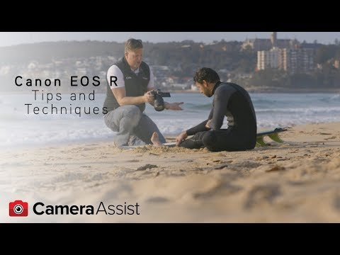 Canon EOS R Tutorial – Tips and Techniques
