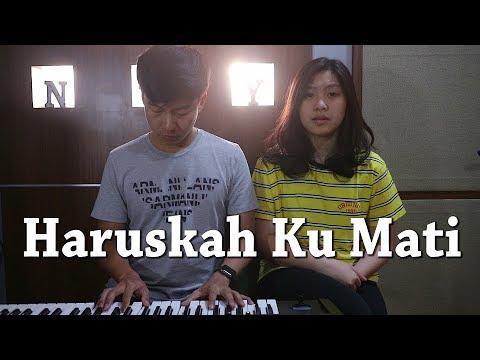 Haruskah Ku Mati – Ada Band (NY Piano Cover)