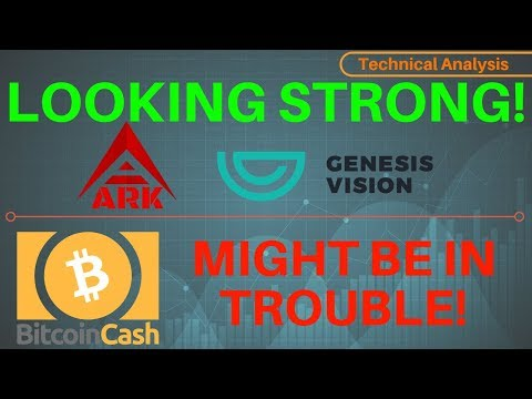 Genesis Vision & Ark are Looking STRONG! Bitcoin Cash NOT Looking Good