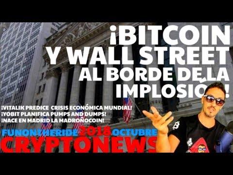 ¡BITCOIN Y WALL STREET AL BORDE DE LA IMPLOSIÓN! 😱/CRYPTONEWS 2018 Octubre/11