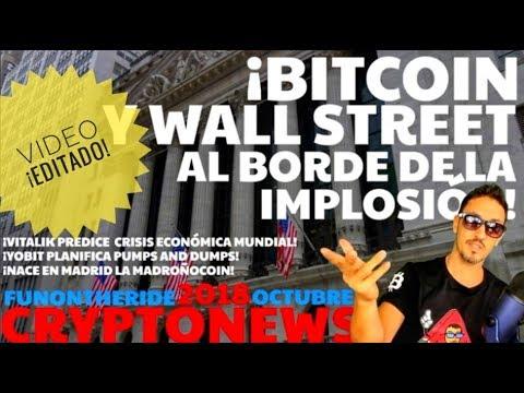 [Editado] ¡BITCOIN Y WALL STREET AL BORDE DE LA IMPLOSIÓN! 😱/CRYPTONEWS 2018 Octubre/11