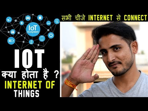 What is IOT – Internet Of Things – How It Works – Full Explanation In Hindi ?
