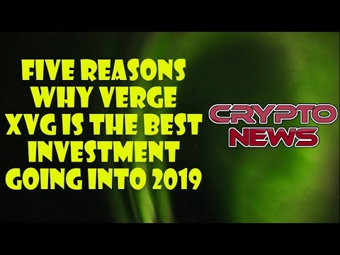 Five Reasons Why Verge XVG Is The Best Investment Going Into 2019