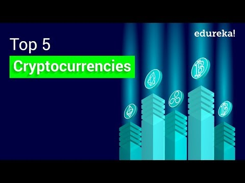 Top 5 Cryptocurrencies To Invest In 2018 | Cryptocurrency News | Blockchain Training | Edureka