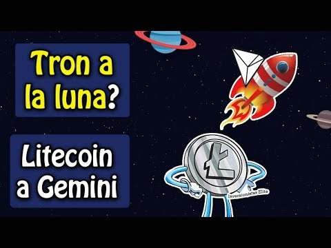 tron a la luna?, Litecoin entrara en gemini, noticias de criptomonedas