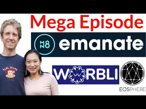 Emanate – Worbli – EOSphere –  Presentations & Interviews – EOS Meetup Mega Episode