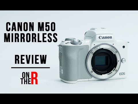 WHY I DONT LIKE THE CANON EOS M50 4K MIRRORLESS CAMERA (REVIEW)