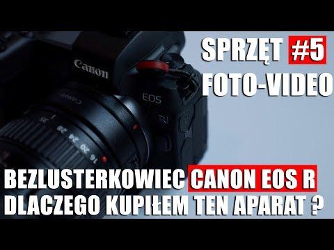 SPRZĘT FOTO-VIDEO #5: BEZLUSTERKOWIEC CANON EOS R. DLACZEGO KUPIŁEM TEN APARAT ?