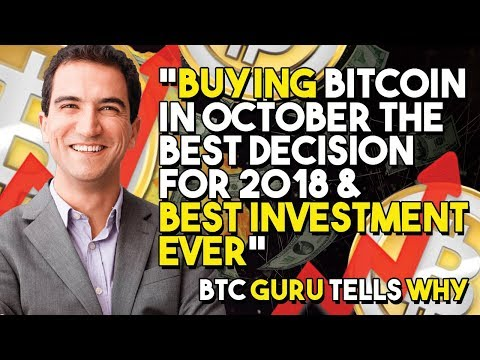 """Buying Bitcoin In October The Best Decision For 2018 & BEST INVESTMENT EVER"" – BTC Guru TELLS WHY"