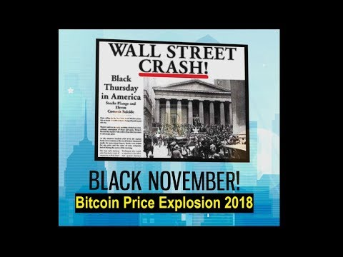 BLACK NOVEMBER / BITCOIN PRICE EXPLOSION 2018