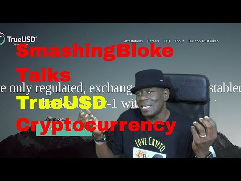 SmashingBloke Talks TrueUSD Cryptocurrency