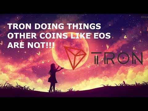 TRON DOING THINGS EOS & OTHERS ARE NOT!!
