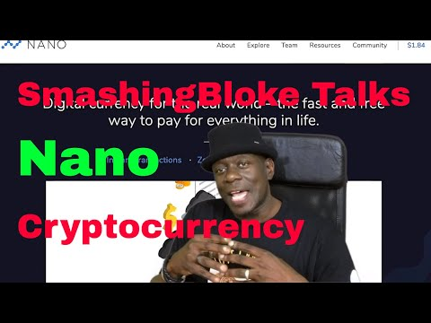 SmashingBloke Talks Nano Cryptocurrency