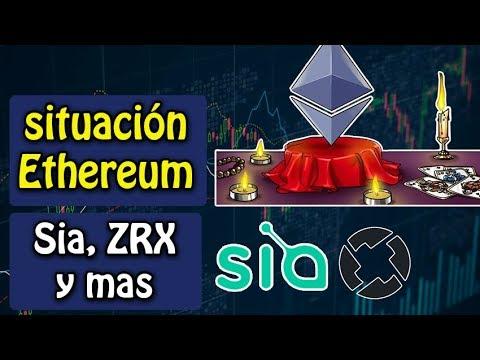 situación de Ethereum, Sia Hardfork, bitcoin, ZRX y mas noticias