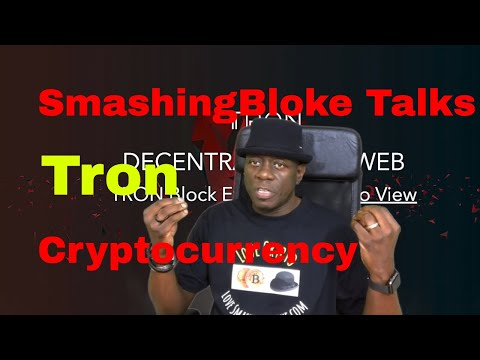 SmashingBloke Talks Tron Cryptocurrency