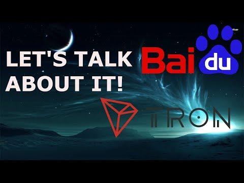 TRON BAIDU LETS TALK ABOUT IT!