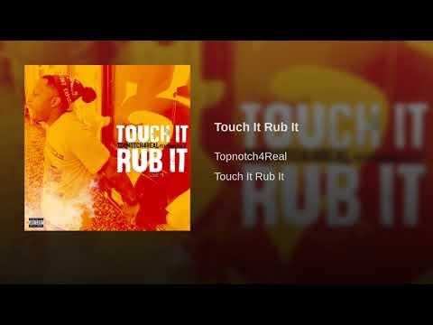 Touch It Rub It