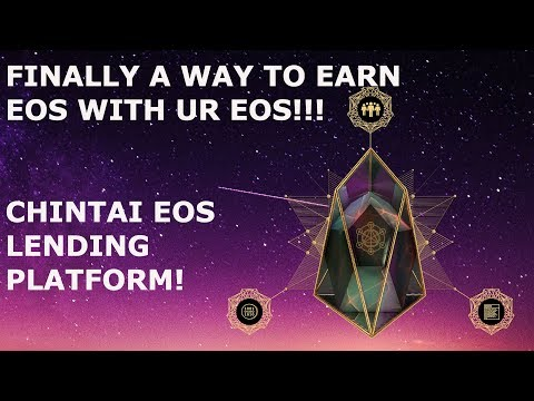 CHINTAI EOS LENDING PLATFORM! FINALLY A WAY TO EARN EOS WITH UR EOS!!!