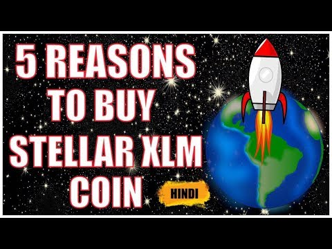 5 REASONS TO BUY STELLAR XLM COIN HINDI
