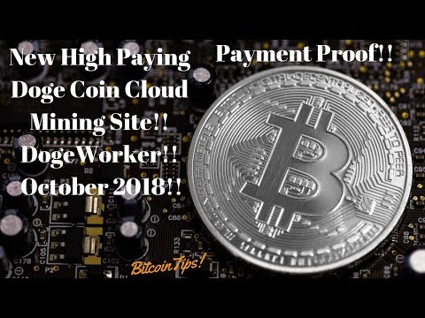 New High Paying Dogecoin Cloud Mining Site!! DogeWorker!! Paying!!(October 2018)