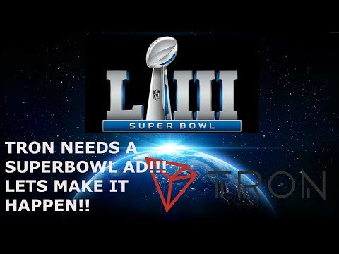 TRON MESSAGE TO JUSTIN SUN! SPEND THAT $$ GET A SUPERBOWL AD IN THE WORKS!!! LET'S LEAD THE WAY TO M