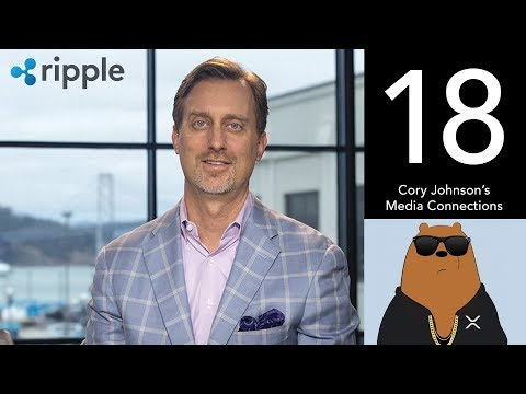 Cory Johnson's Multi-Media Connections – (XRP World Powered by Ripple – Part 18)
