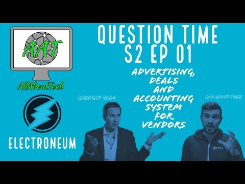Electroneum Interview Part 1! Advertising, Deals and NEVER HEARD ACCOUNTING ECOSYSTEM for Vendors!
