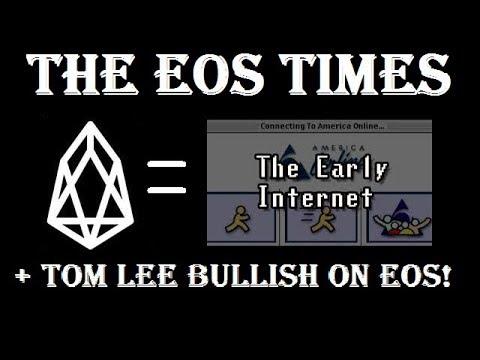 The EOS Times: EOS Userbase Growing Like 1990s Internet + Tom Lee Bullish On Eos!