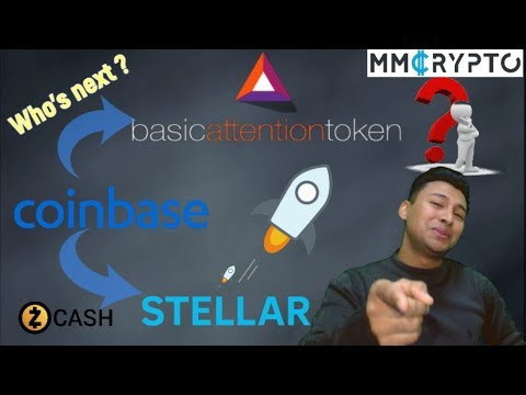 Coinbase listing who's next?  Basic Attention Token (BAT), Stellar Lumens (XLM) or ZCash
