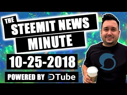 The Steemit Minute Steem News Powered by Dtube 10-25-2018