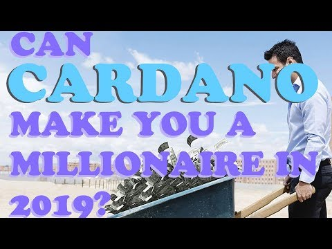 Can Cardano ADA Make You a Millionaire in 2019 – Realistically?