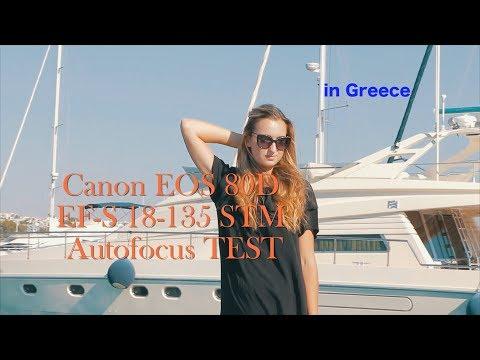Canon EOS 80D + EF-S 18-135 STM – Autofocus TEST / IN GREECE