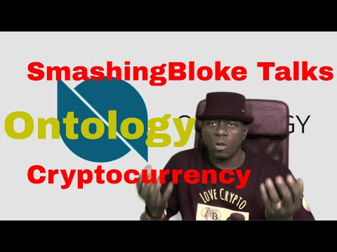 SmashingBloke Talks Ontology Cryptocurrency