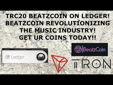 TRON COINS ON LEDGER! BEATZCOIN REVOLUTIONIZING THE MUSIC INDUSTRY! GET UR COINS TODAY!!