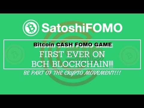 SatoshiFOMO – FIRST EVER Bitcoin Cash Blockchain Game!!!