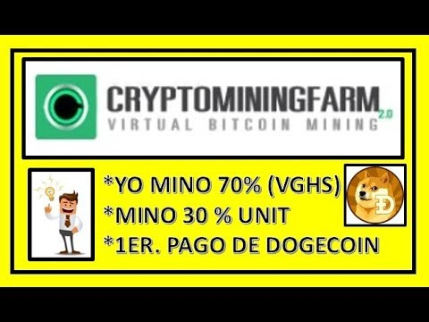 """""""CRYPTOMININGFARM""""  NADIE TE DICE LO BUENO  MI 1ER. PAGO EN DOGECOIN, ESTRATEGIA 70-30"""