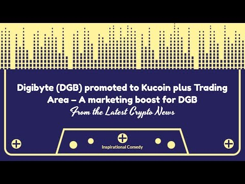 Digibyte (DGB) promoted to Kucoin plus Trading Area – A marketing boost for DGB